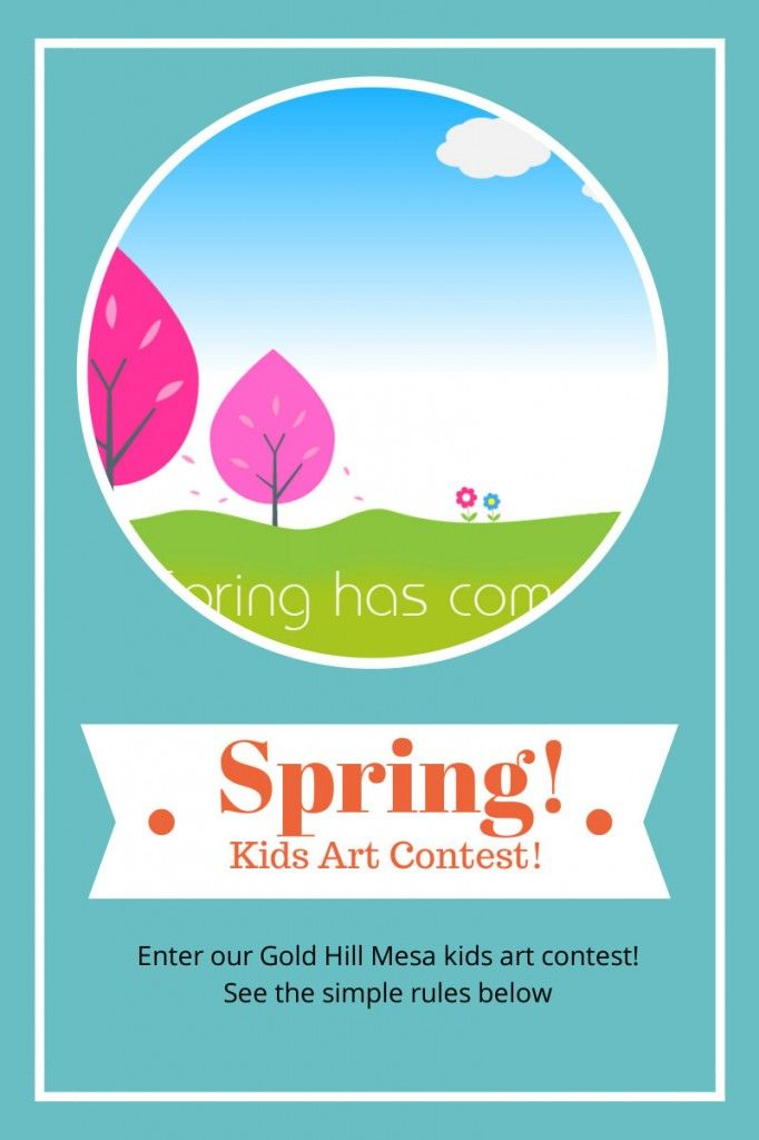 Spring! Kids Art Contest flyer for Gold Hill Mesa