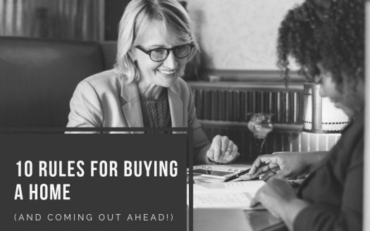 10 Rules for Buying a Home (and coming out ahead!)