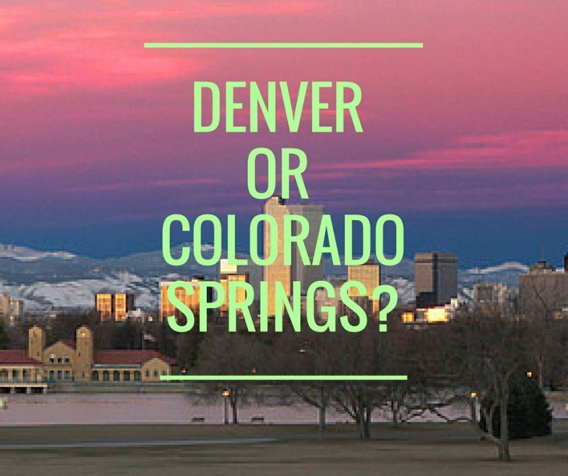 [2018 Update] Colorado Springs Vs Denver: Where Should You