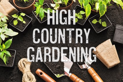 high country gardening