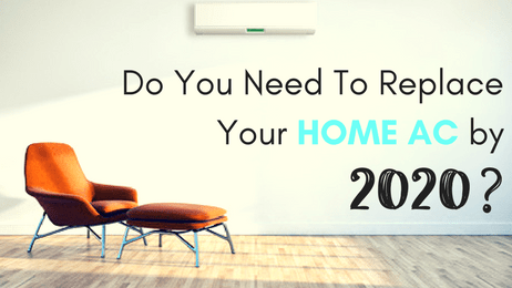 Do you need to replace your home air conditioner by 2020?