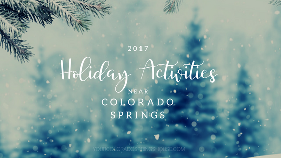 Holiday activities in Colorado springs 2017