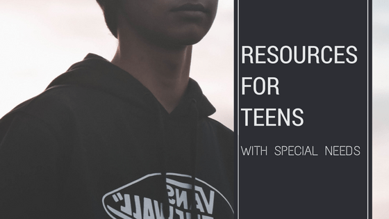 Resources for teens with special needs