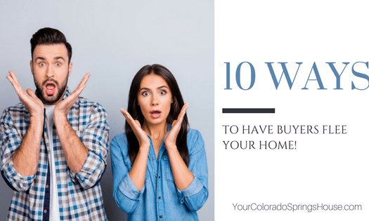 10 ways to have buyers flee your home