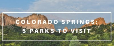 Colorado Springs: 5 parks to visit