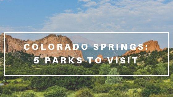 Colorado Springs: 5 parks to visit