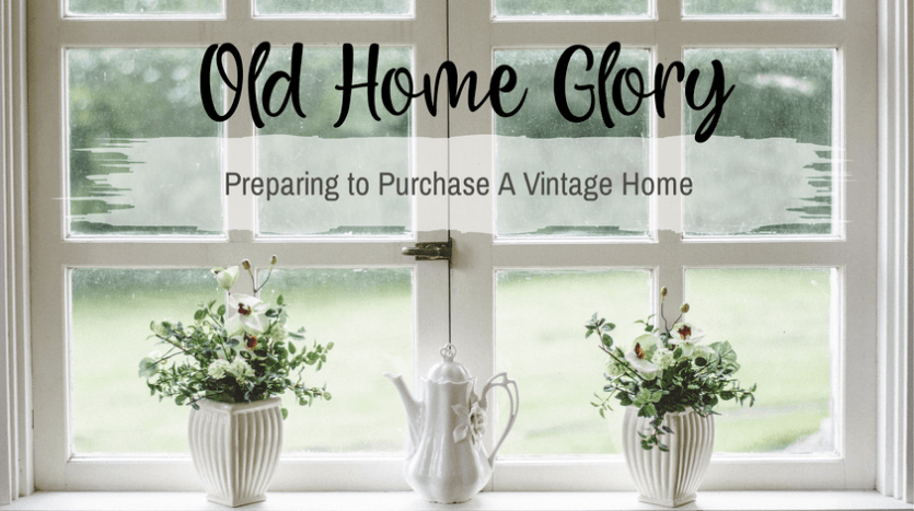 Picture of a Old Home Glory - Preparing to purchase a vintage home