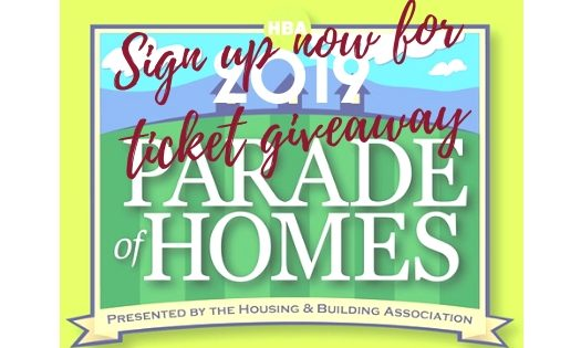 Sign up now for our 2019 Parade of Homes Giveaway
