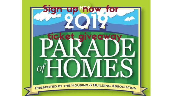 Sign up now for 2019 ticket giveaway for Parade of Homes