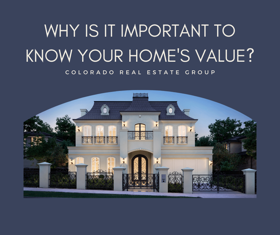 """picture of home with caption """"Why is it important to know your home's value"""""""